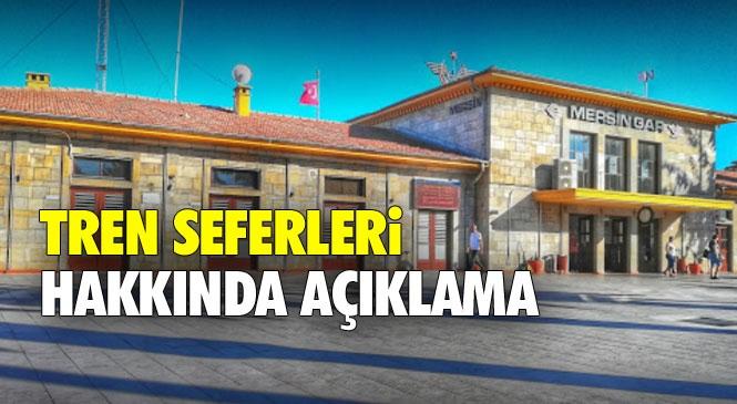 """Mersin - Adana Tren Seferleri Ne Zaman Başlayacak? Hava ve Demir Yolu Ulaşımında """"Biletler"""" Satışta"""
