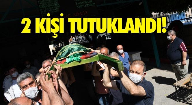 Tarsus'ta Meydana Gelen ve Sevilay Alkaç İsimli Kadının Hayatını Kaybettiği Silahlı Çatışma Olayında 2 Tutuklama