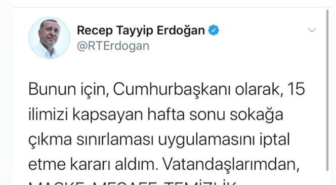 Cumhurbaşkanı Erdoğan, Sokağa Çıkma Kısıtlaması Uygulamasını İptal Ettiğini Duyurdu