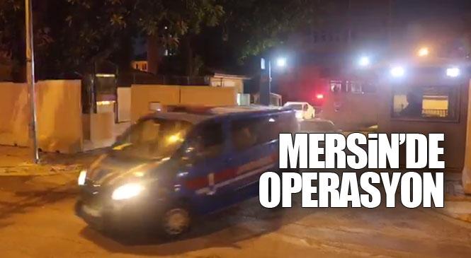 Mersin'de Terör Örgütüne Destekçileri ve Sempatizanlarına Yönelik Operasyon