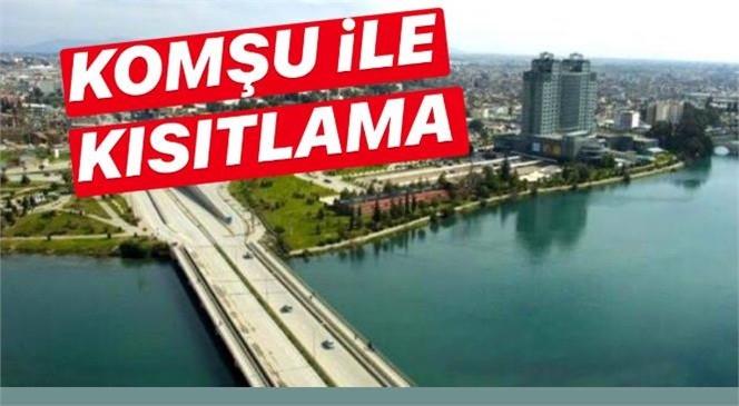 Mersin'in Komşu İli Adana'ya 15 Günlük Giriş - Çıkış Kısıtlaması