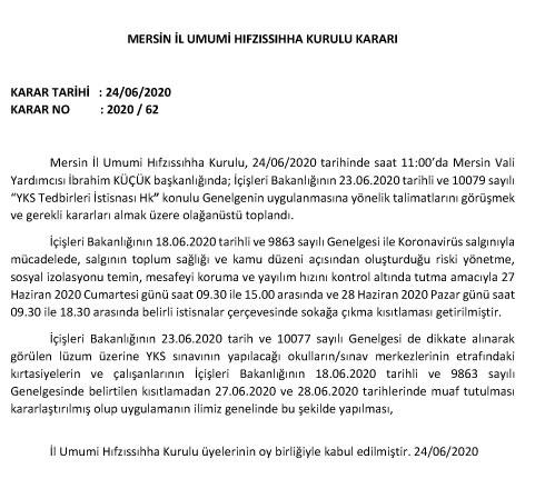 Mersin İl Umumi Hıfzıssıhha Kurulu ''YKS Tedbirleri İstisnası Hakkında''Ki Kararı Karar Tarihi : 24/06/2020 Karar No : 2020 / 62
