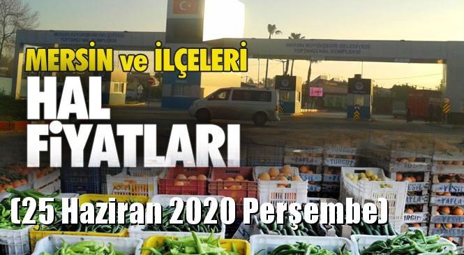 Mersin Hal Müdürlüğü Fiyat Listesi (25 Haziran 2020 Perşembe)! Mersin Hal Yaş Sebze ve Meyve Hal Fiyatları