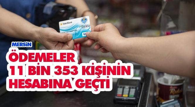 Mersin'de Büyükşehir Belediyesi Tarafından 11 Bin 353 Kişinin Halk Kart Hesabına 1 Milyon 301 Bin 700 TL Yatırıldı
