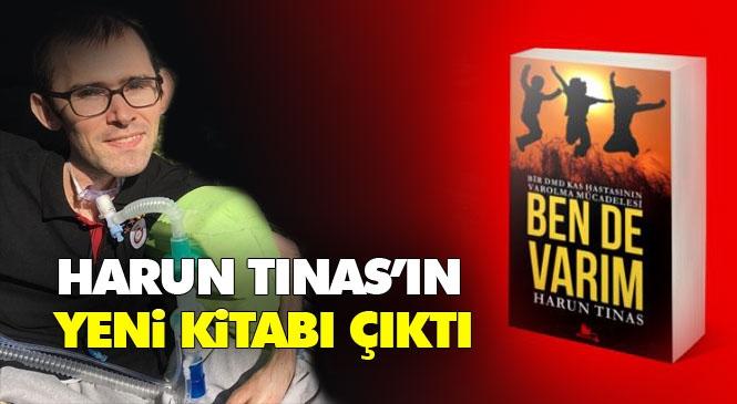 """Şair - Yazar Harun Tınas'ın """"Ben de Varım"""" Kitabı Yayınlandı"""