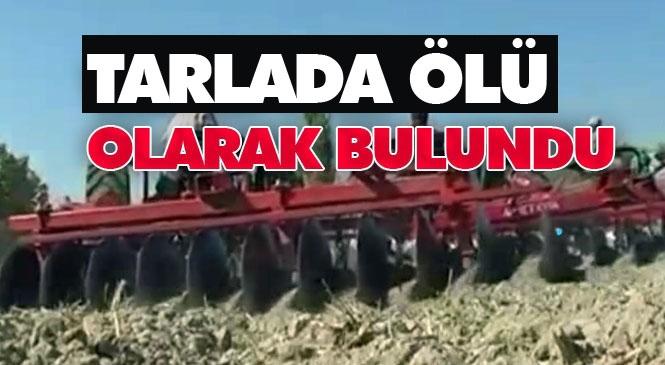 Mersin Tarsus Hacıbozan Köyünde Yaşanan Traktör Kazasında, Sürücüsü Olduğu Traktörün Altında Kalan Şahıs Öldü