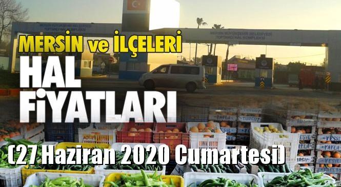 Mersin Hal Müdürlüğü Fiyat Listesi (27 Haziran 2020 Cumartesi)! Mersin Hal Yaş Sebze ve Meyve Hal Fiyatları