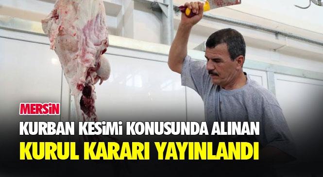 Mersin'de Kurban Kesimi Konusunda Alından Tedbirler! Mersin İl Hıfzıssıhha Kurulu Kararı İle Kurban Bayramı Tedbirleri