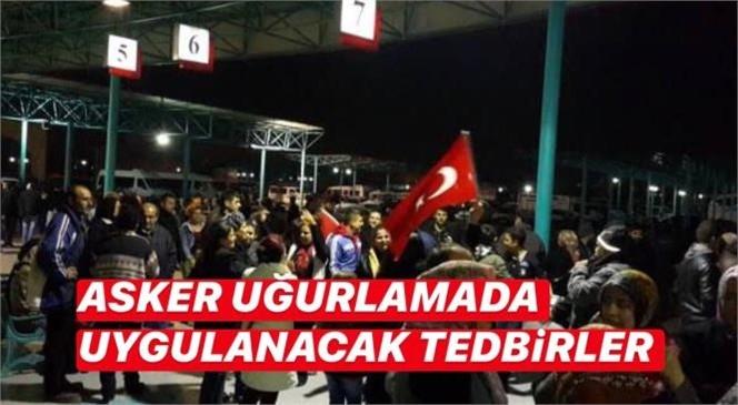 Mersin'de Asker Uğurlamasına Yasaklama! Askere Gideceklerden Pandemi Tedbirlerini İhlal Edecek Uğurlama/ Tören/ Eğlence/ Konvoy Gibi Aktivitelerde Bulunmayacaklarına Dair Taahhütname