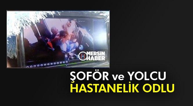 Mersin'de Yolcu Taşıma Kooperatifi Minibüs Şoförlerinin Kavgası: Şoför ve Yolcu Yaralandı