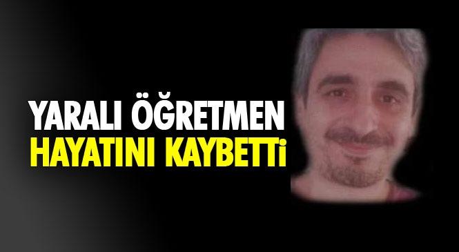 Mersin Atatürk Mesleki ve Teknik Anadolu Lisesinde Dezenfektan Üretimi Sırasında Meydana Gelen Patlamadan Acı Haber: Öğretmen Ramazan Şahin Hayatını Kaybetti