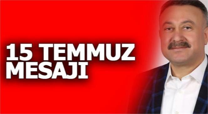 Özkan'dan, 15 Temmuz Demokrasi ve Milli Birlik Günü Mesajı