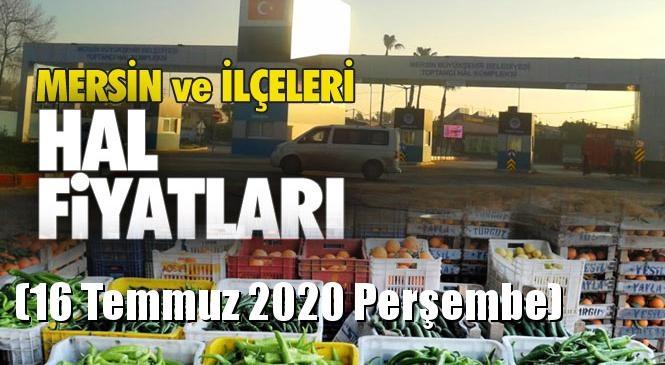 Mersin Hal Müdürlüğü Fiyat Listesi (16 Temmuz 2020 Perşembe)! Mersin Hal Yaş Sebze ve Meyve Hal Fiyatları
