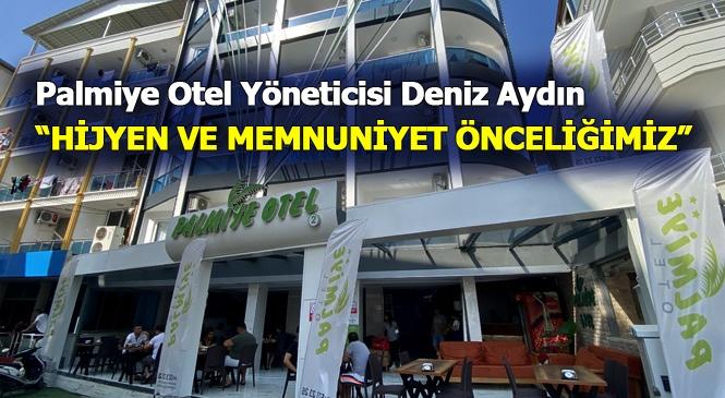 """Palmiye Group Yönetim Kurulu Üyesi ve Palmiye Otel Yöneticisi Deniz Aydın """"Hijyen ve Memnuniyet Önceliğimiz"""""""