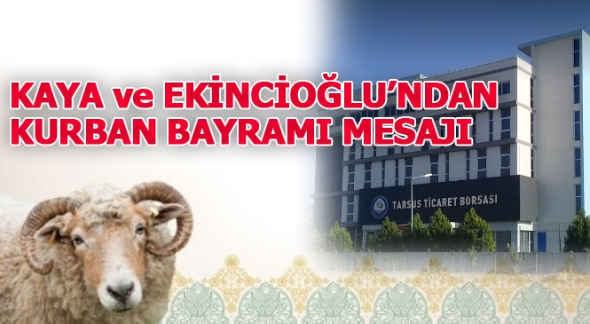 Başkanlar Murat Kaya ve İ. Hakkı Ekincioğlu'ndan Kurban Bayramı Mesajı