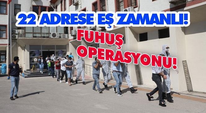 Mersin Polisinden Geniş Kapsamlı Fuhuş Operasyonu: 22 Ayrı Adrese Baskın