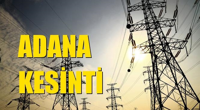 Adana Elektrik Kesintisi 26 Ağustos Çarşamba