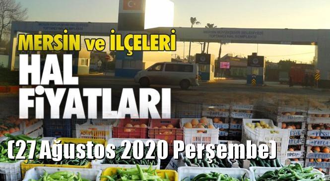 Mersin Hal Müdürlüğü Fiyat Listesi (27 Ağustos 2020 Perşembe)! Mersin Hal Yaş Sebze ve Meyve Hal Fiyatları