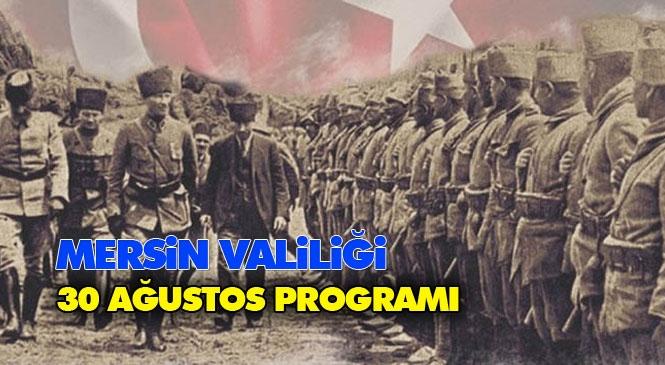 Mersin Valiliği 30 Ağustos Zafer Bayramının 98. Yıldönümü Programını Duyurdu