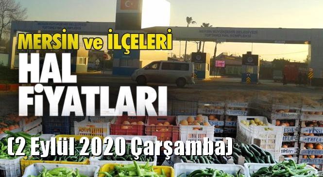 Mersin Hal Müdürlüğü Fiyat Listesi (2 Eylül 2020 Çarşamba)! Mersin Hal Yaş Sebze ve Meyve Hal Fiyatları