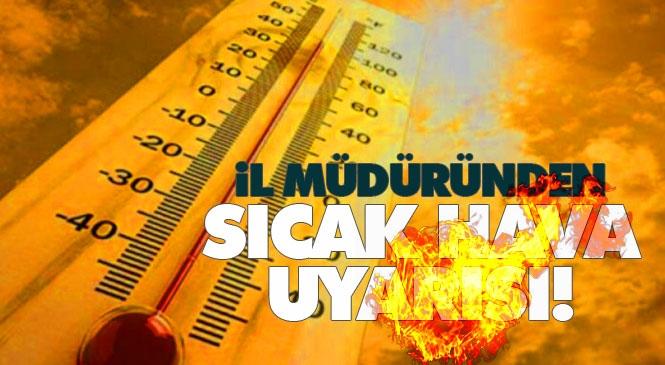 Mersinliler Dikkat! İl Sağlık Müdürü Dr. Sinan Bahçacı'dan Sıcak Hava Dalgasına İlişkin Uyarı!