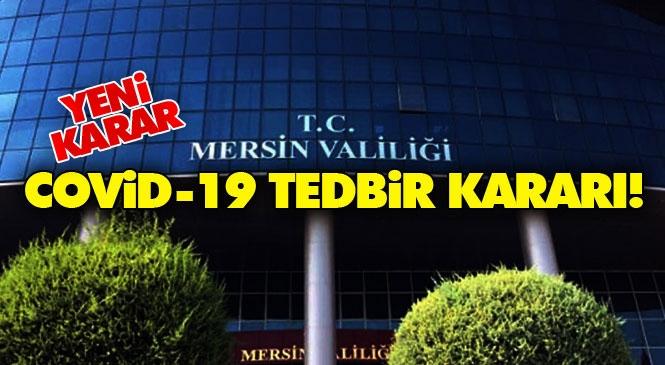 Mersin'de Uygulanacak Yeni Kısıtlamalara İlişkin Kurul Kararı Duyuruldu! İşte Covid-19 Kısıtlama Kararı