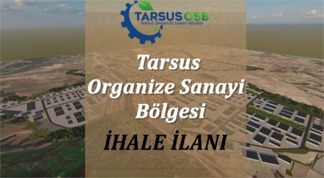 Tarsus OSB İçmesuyu, Yağmursuyu, Atıksu, Alt Yapı, 4000 M3 Su Deposu ve Yol Yapım İşi İçin İhale İlanı