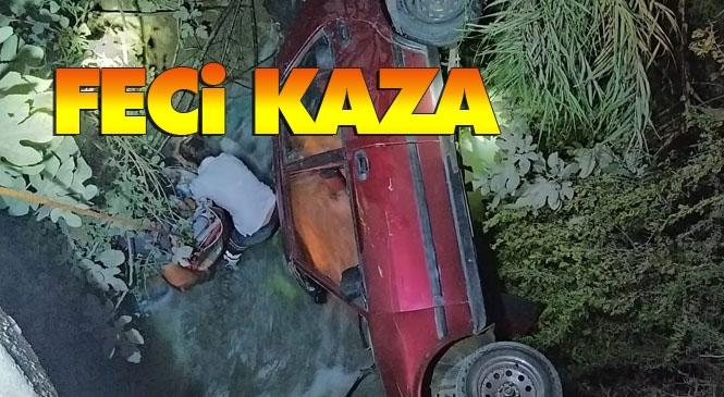 Mersin Tarsus Yüksek Mahallesinde Otomobilin Kanala Uçması İle Meydana Gelen Kazada 1 Kişi Öldü 2 Kişi ise Yaralandı