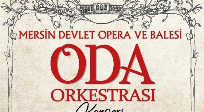 Mersin Devlet Opera ve Balesi' Nden Oda Orkestrası Konseri