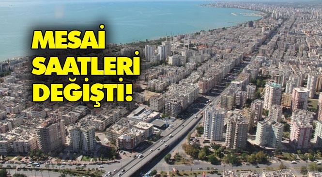 Mersin'de Kamu Kurum ve Kuruluşlarının Mesai Saatleri Hakkında İl Umumi Hıfzıssıhha Kurulu Kararı Yayınlandı