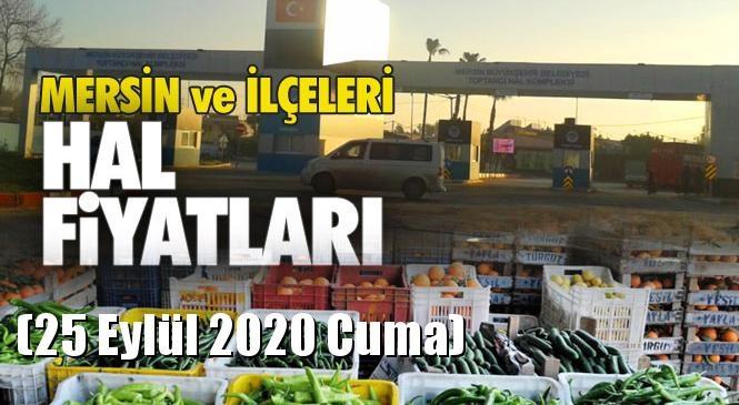 Mersin Hal Müdürlüğü Fiyat Listesi (25 Eylül 2020 Cuma)! Mersin Hal Yaş Sebze ve Meyve Hal Fiyatları