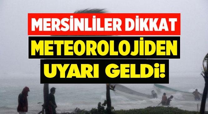 Mersin Dikkat! Meteoroloji'den Batı Akdeniz'de Fırtına Beklentisi Olduğu Uyarısı Yapıldı