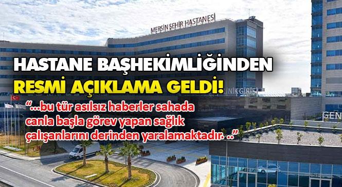"""Mersin Şehir Hastanesi Başhekimliğinden """"Şehir Hastanesinin Musluklarından Ölümcül Akciğer Mikrobu Akıyor"""" Başlıklı Haberlere İlişkin Resmi Açıklama"""