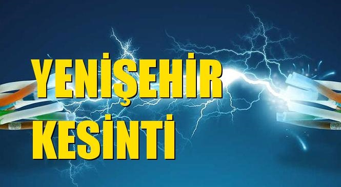 Yenişehir Elektrik Kesintisi 03 Ekim Cumartesi