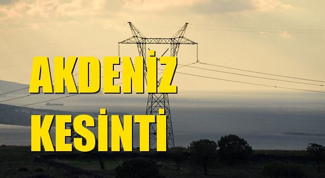 Akdeniz Elektrik Kesintisi 15 Ekim Perşembe