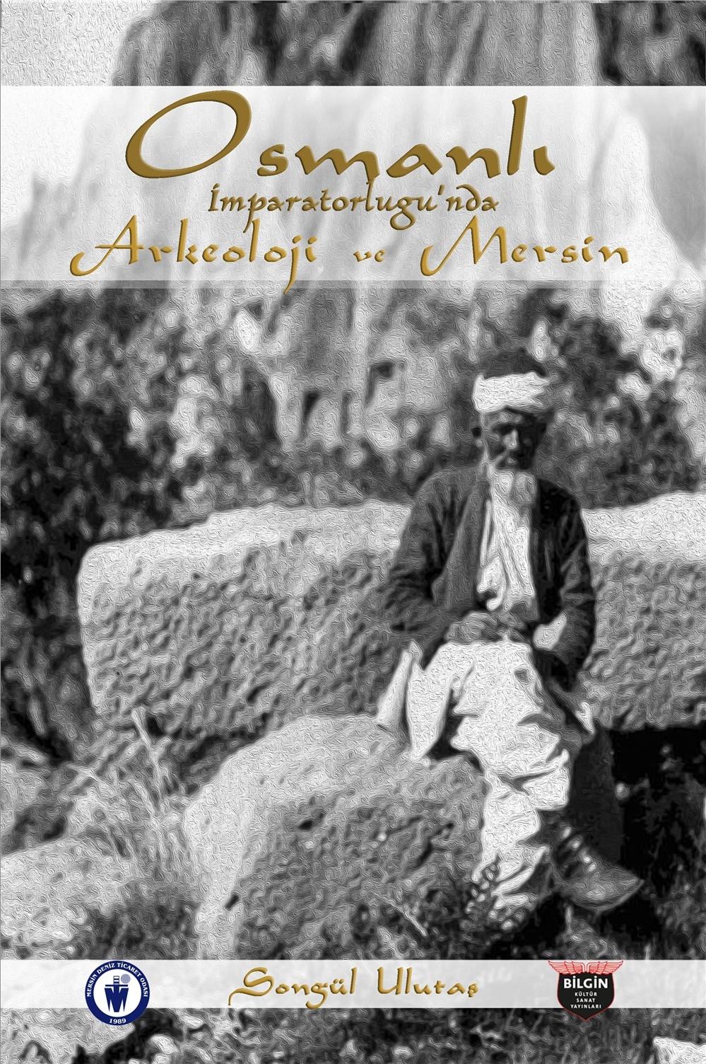 ''Osmanlı İmparatorluğu'nda Arkeoloji ve Mersin' Okuyucu İle Buluşuyor