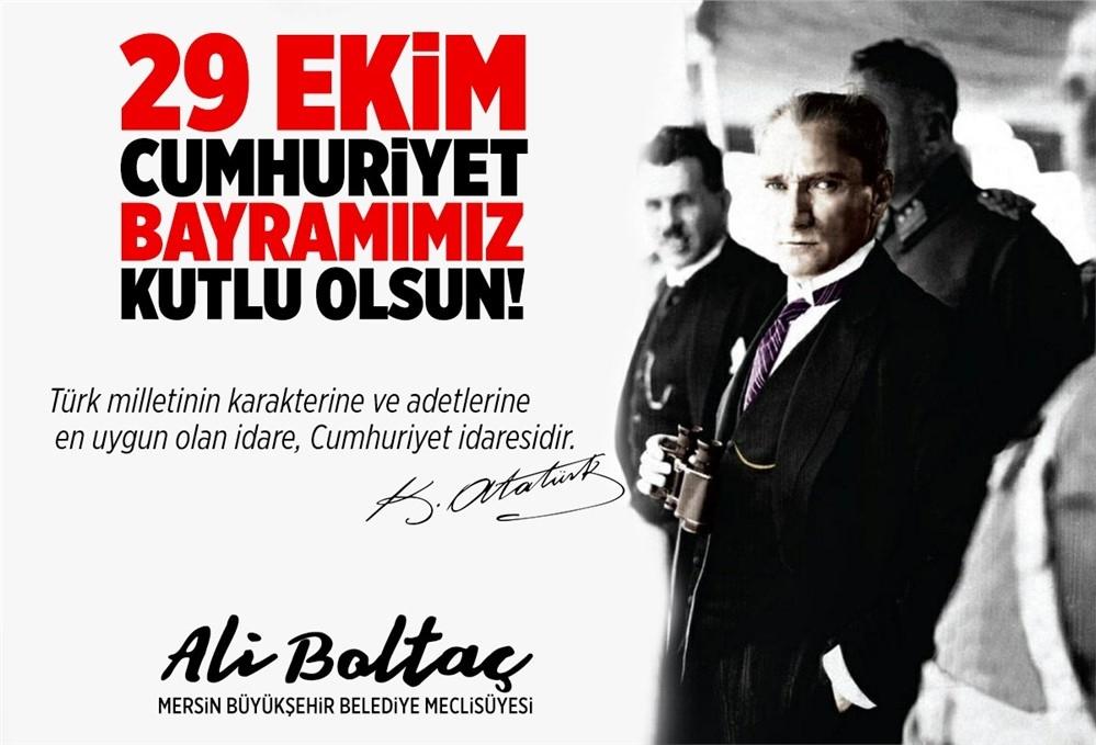 Ali Boltaç: ''Türk Milletinin Karakterine ve Adetlerine En Uygun Olan İdare Cumhuriyet İdaresidir''