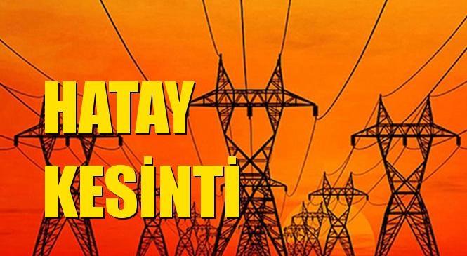 Hatay Elektrik Kesintisi 02 Kasım Pazartesi