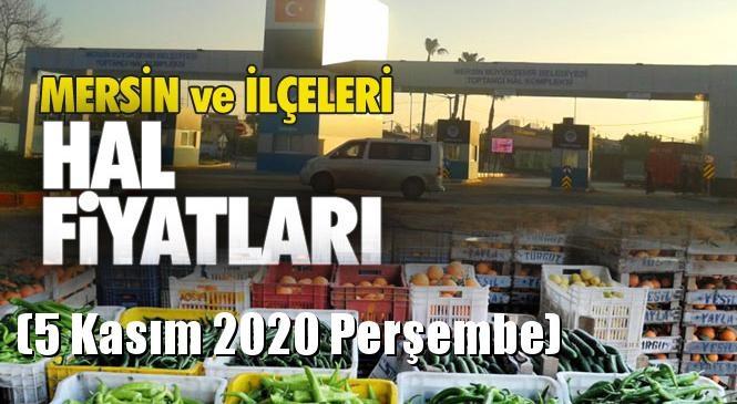 Mersin Hal Müdürlüğü Fiyat Listesi (5 Kasım 2020 Perşembe)! Mersin Hal Yaş Sebze ve Meyve Hal Fiyatları