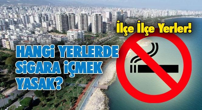 Mersin'de Hangi İlçede Nereye Sigara Yasağı Geldi! Mersin İl Umumi Hıfzıssıhha Kurulunun 12/11/2020 Tarih ve 2020 /99 Nolu Kararı