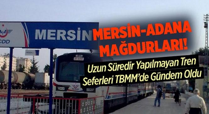 Binlerce Kişinin Beklediği Adana - Tarsus - Mersin Tren Seferleri Hakkında Yeni Gelişme! Pandeminin Vurduğu Tren Seferleri Ne Zaman Başlayacak
