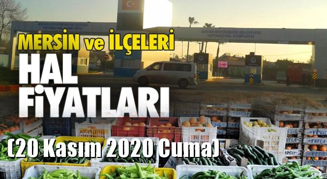 Mersin Hal Müdürlüğü Fiyat Listesi (20 Kasım 2020 Cuma)! Mersin Hal Yaş Sebze ve Meyve Hal Fiyatları