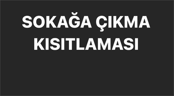 Mersin Dahil Tüm İllerde 21 Kasım 2020 Cumartesi Saat 20.00 İtibariyle Sokağa Çıkma Kısıtlaması Başladı