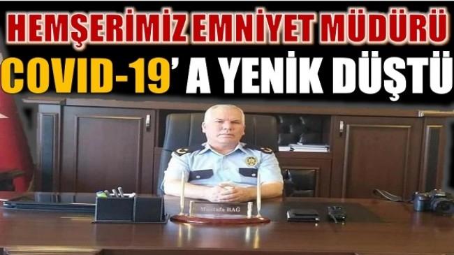 Emniyet Müdürü Hemşerimiz Mustafa Bağ, Covid-19 Nedeniyle Hayatını Kaybetti