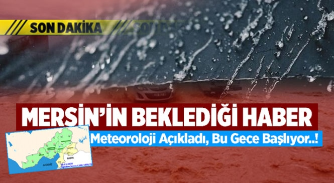 Meteoroloji Genel Müdürlüğü'nden Alınan Son Verilere Göre Mersin'de Yağmur Bekleniyor