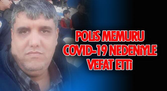 Tarsus Adliyesinde Görevli Polis Memuru Hazret Özdemir Vefat Etti