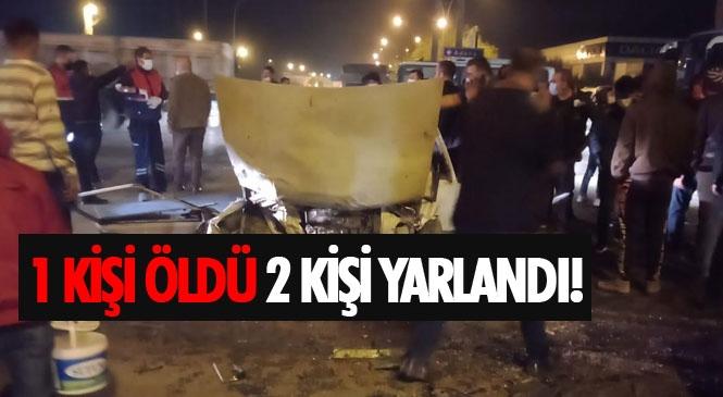 Mersin Tarsus Hal Kavşağındaki Kazada 1 Kişi Öldü, 2 Kişi Yaralandı