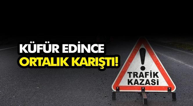 Mersin Tarsus'ta Kaza Yapan Alkollü Sürücü Kendisine Yardım Etmeye Gelenlere Küfredince Ortalık Karıştı