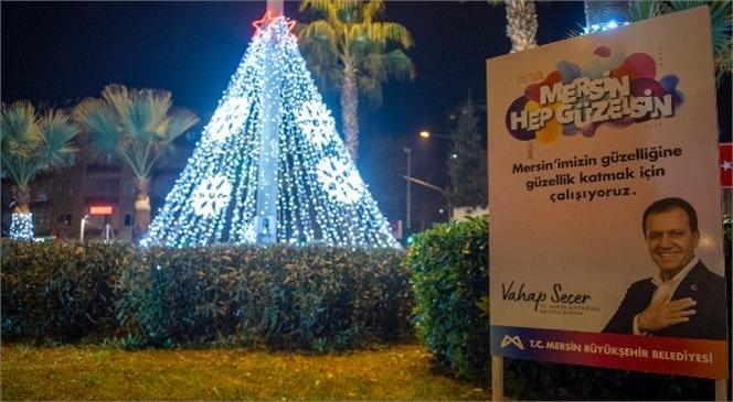 Mersin Yılbaşına Hazır! Mersin'in Caddeleri Yılbaşı Öncesi Işıldamaya Başladı