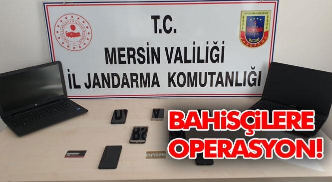 Mersin'in Erdemli ve Toroslar İlçesinde Yasa Dışı Bahis Oynatanlara Jandarma Tarafından Operasyon Yapıldı